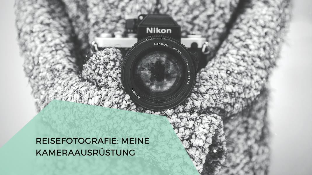 Die beste Kameraausrüstung zum Reisen und Wandern Nikon-Kamera