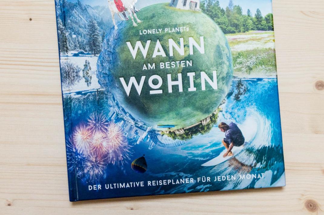 Die schönsten BIldbände 2017 für Weltenbummler und Reisende Wann wohin reisen Lonely Planet